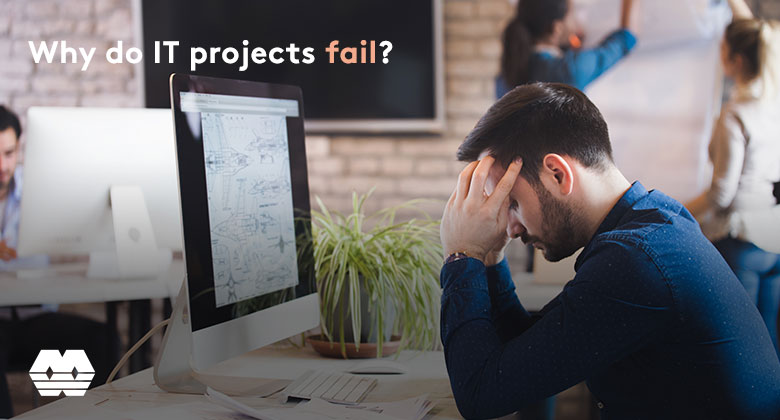 Why do IT projects fail?