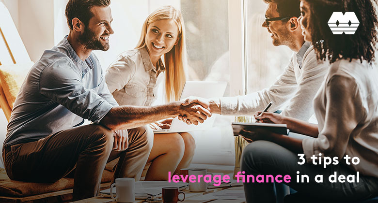 3 tips to leverage finance in a deal