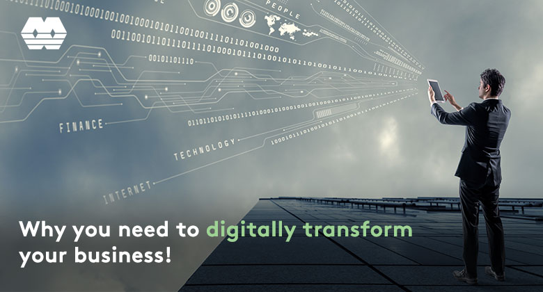 Digitally transform your business