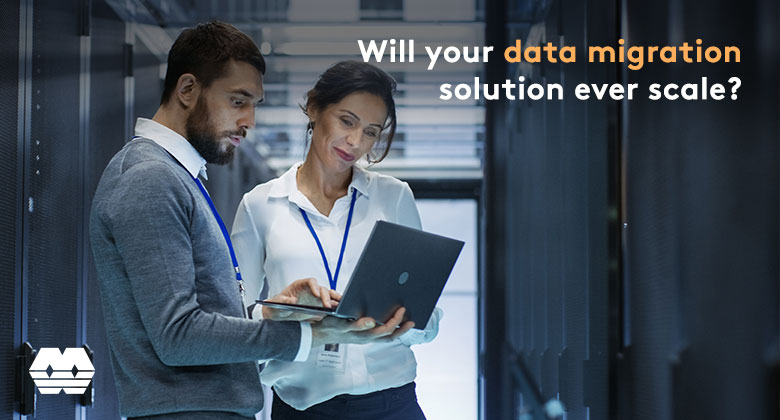 Will your data migration solution ever scale?