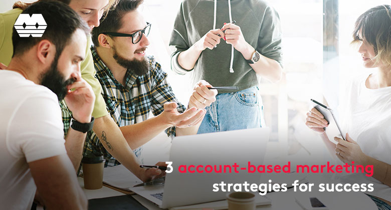 3 account-based marketing strategies for success