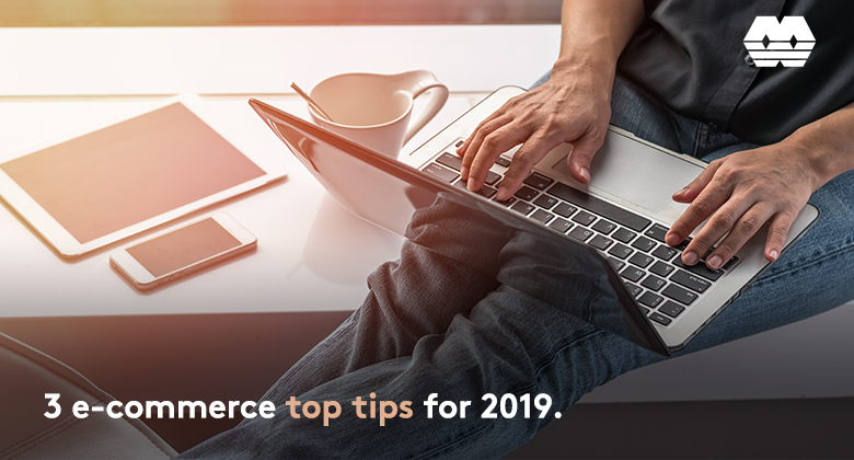 3 e-commerce top tips for 2019