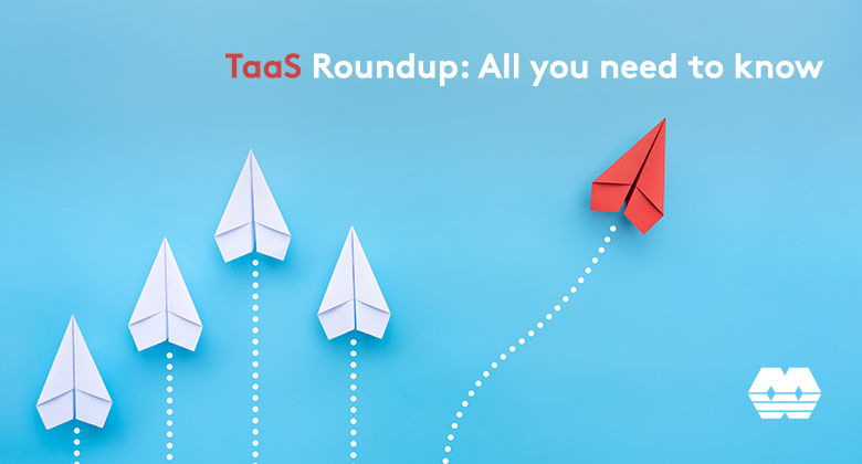 TaaS roundup: All you need to know