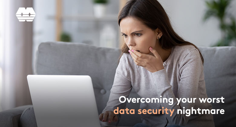 Overcoming your worst data security nightmare