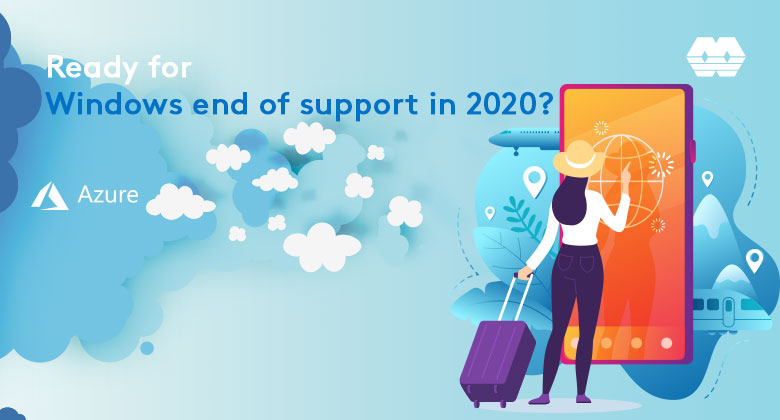Ready for Windows end of support in 2020?