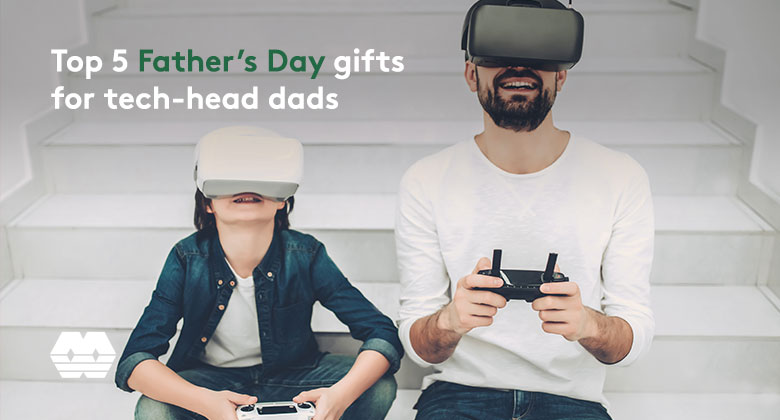 Top 5 Father's Day gifts for tech-head dads